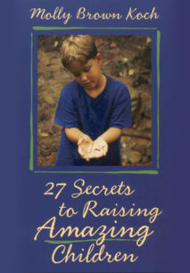 27 Secrets to Raising Amazing Children
